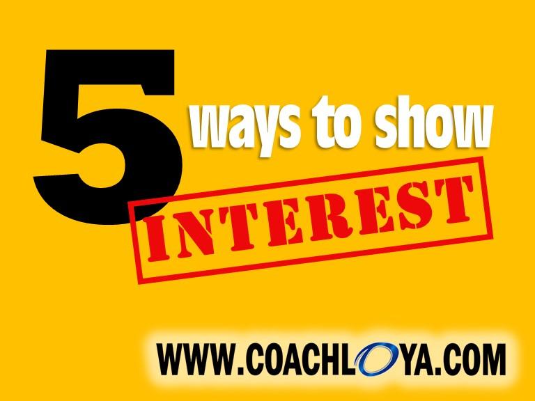 5 Ways to Show Interest
