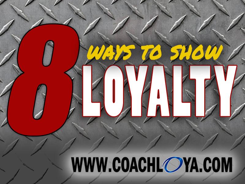 8 Ways to Show Loyalty