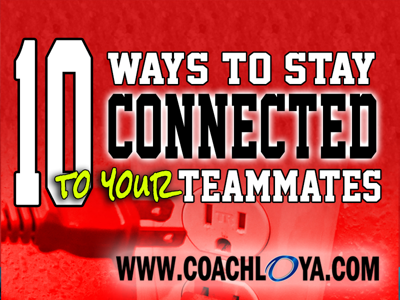 10 Ways to Stay Connected to Your Teammates