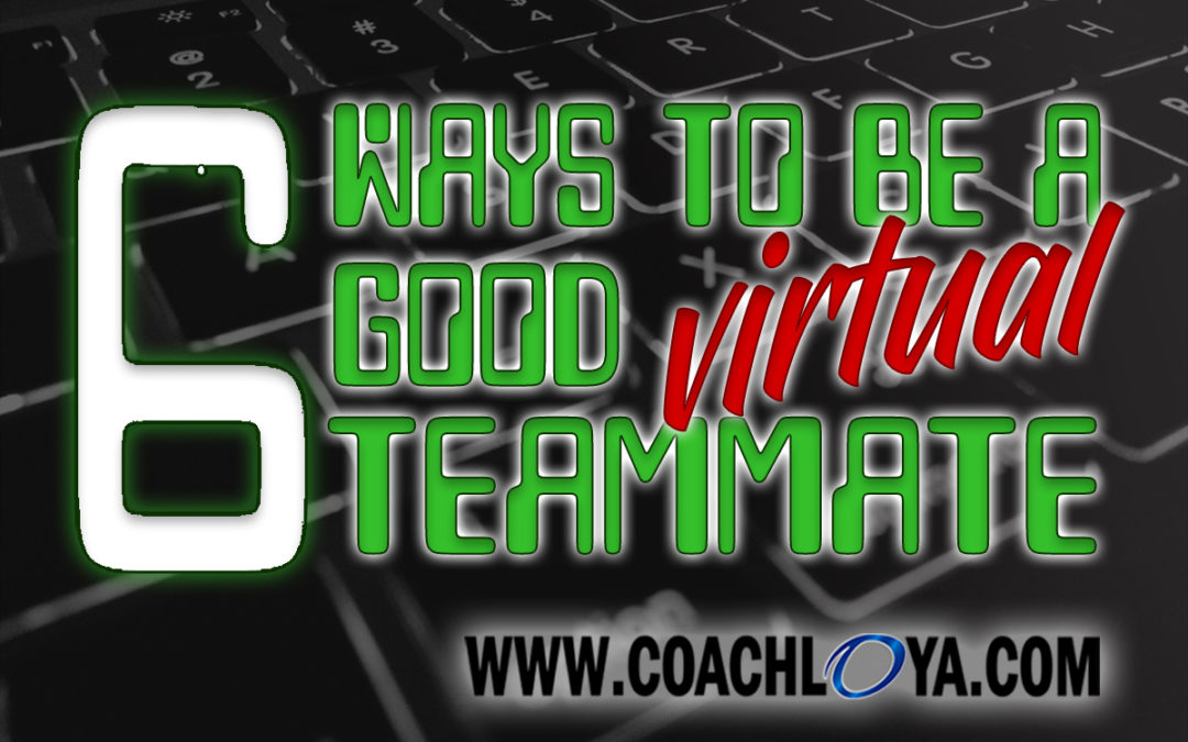 6 Ways to Be a Good Virtual Teammate